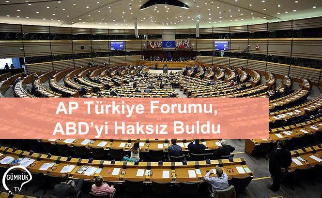 AP Türkiye Forumu, ABD'yi Haksız Buldu