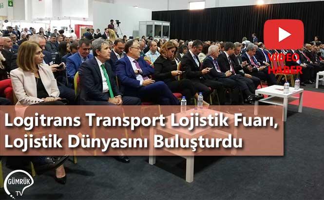 Logitrans Transport Lojistik Fuarı, Lojistik Dünyasını Buluşturdu