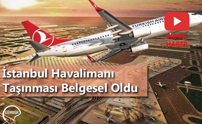 İstanbul Havalimanı Taşınması Belgesel Oldu