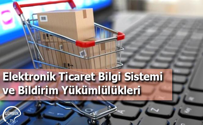 Elektronik Ticaret Bilgi Sistemi ve Bildirim Yükümlülükleri