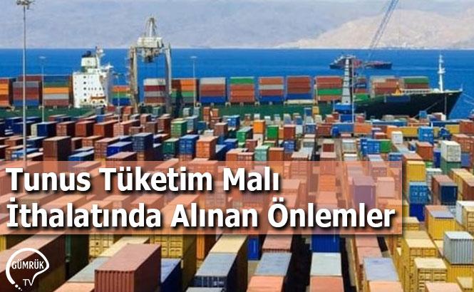 Tunus Tüketim Malı İthalatında Alınan Önlemler