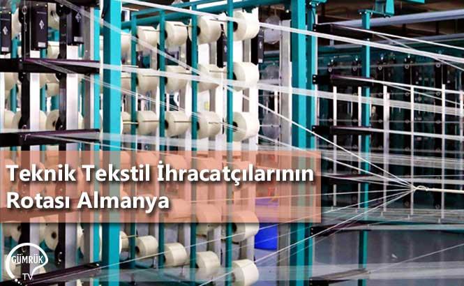 Teknik Tekstil İhracatçılarının Rotası Almanya