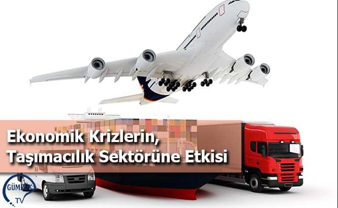 Ekonomik Krizlerin, Taşımacılık Sektörüne Etkisi