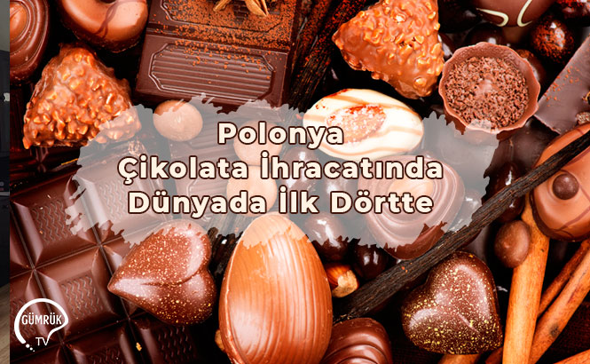Polonya Çikolata İhracatında Dünyada İlk Dörtte