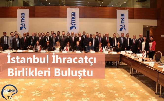 İstanbul İhracatçı Birlikleri Buluştu