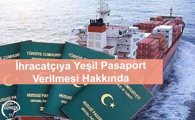 İhracatçıya Yeşil Pasaport Verilmesi Hakkında
