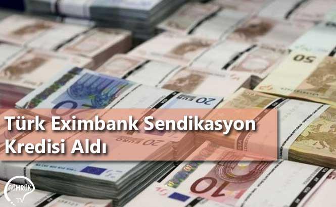 Türk Eximbank Sendikasyon Kredisi Aldı