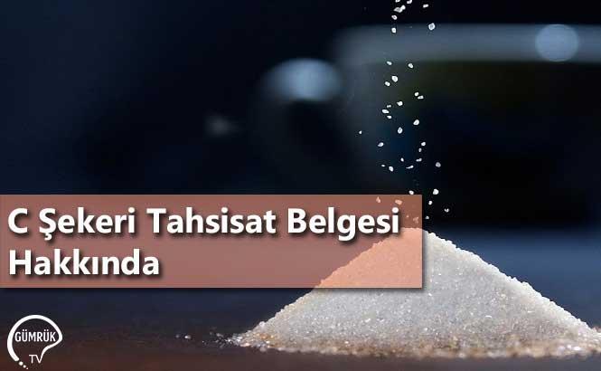 C Şekeri Tahsisat Belgesi Hakkında