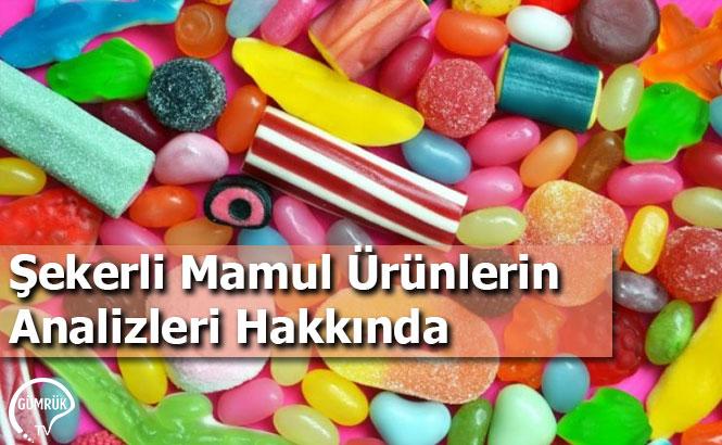 Şekerli Mamul Ürünlerin Analizleri Hakkında