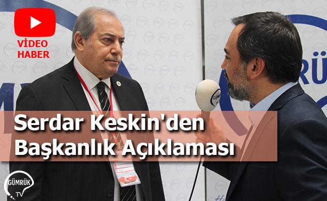 Serdar Keskin'den Başkanlık Açıklaması