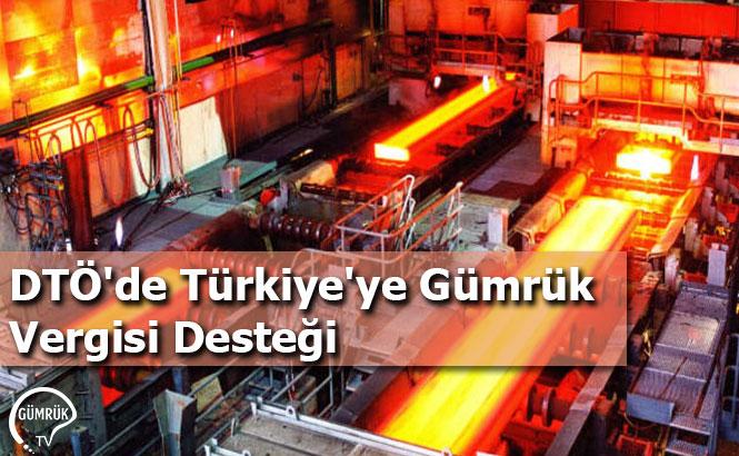DTÖ'de Türkiye'ye Gümrük Vergisi Desteği
