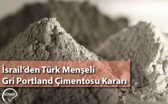 İsrail'den Türk Menşeli Gri Portland Çimentosu Kararı