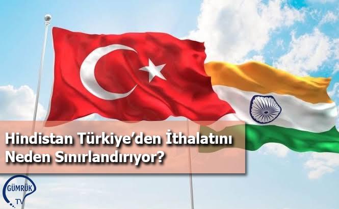 Hindistan Türkiye'den İthalatını Neden Sınırlandırıyor?