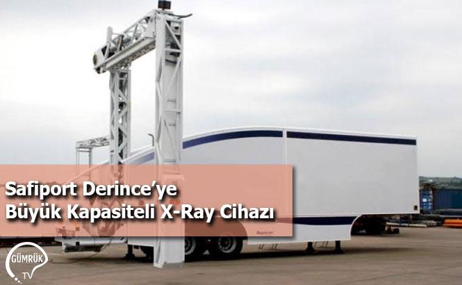 Safiport Derince'ye Büyük Kapasiteli X-Ray Cihazı
