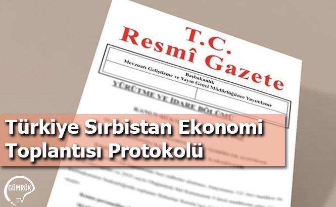 Türkiye Sırbistan Ekonomi Toplantısı Protokolü