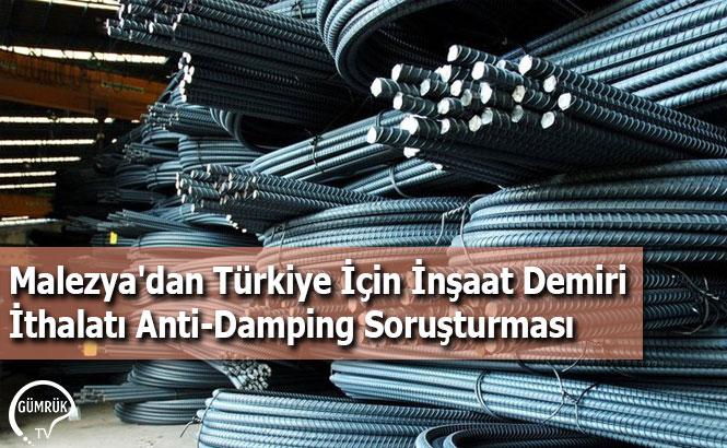 Malezya'dan Türkiye İçin İnşaat Demiri İthalatı Anti-Damping Soruşturması