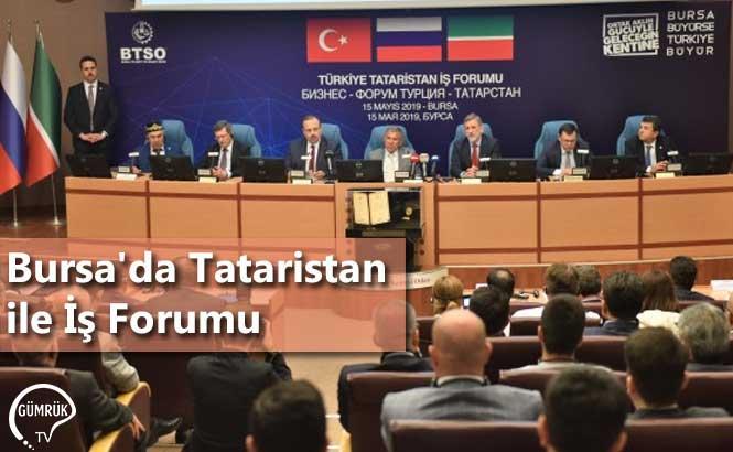 Bursa'da Tataristan ile İş Forumu