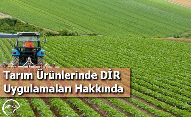 Tarım Ürünlerinde DİR Uygulamaları Hakkında