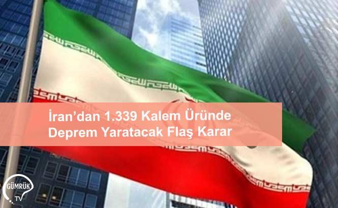 İran'dan 1.339 Kalem Üründe Deprem Yaratacak Flaş Karar
