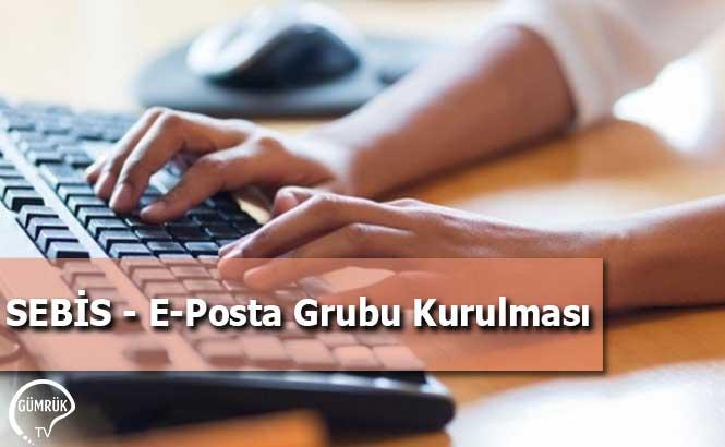 SEBİS - E-Posta Grubu Kurulması