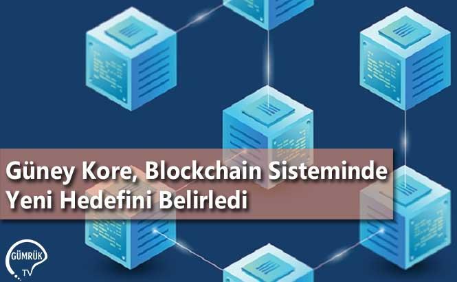 Güney Kore, Blockchain Sisteminde Yeni Hedefini Belirledi