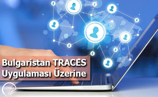 Bulgaristan TRACES Uygulaması Üzerine