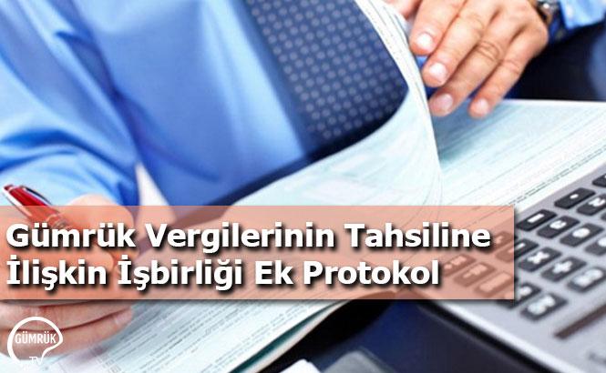Gümrük Vergilerinin Tahsiline  İlişkin İşbirliği Ek Protokol
