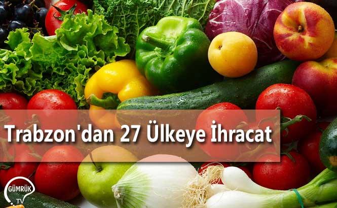 Trabzon'dan 27 Ülkeye İhracat