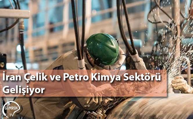 İran Çelik ve Petro Kimya Sektörü Gelişiyor