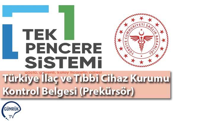 Türkiye İlaç ve Tıbbi Cihaz Kurumu-Kontrol Belgesi (Prekürsör)