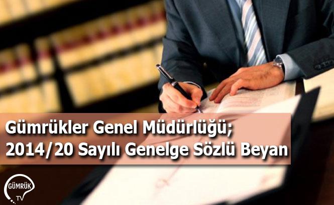 Gümrükler Genel Müdürlüğü; 2014/20 Sayılı Genelge Sözlü Beyan