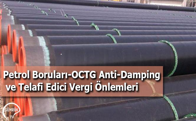 Petrol Boruları, OCTG Anti-Damping ve Telafi Edici Vergi Önlemleri