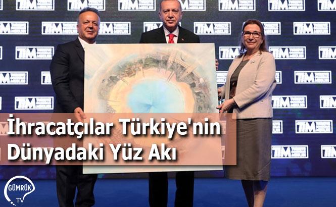 İhracatçılar Türkiye'nin Dünyadaki Yüz Akı