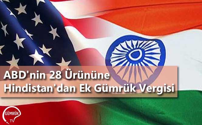 ABD'nin 28 Ürününe Hindistan'dan Ek Gümrük Vergisi