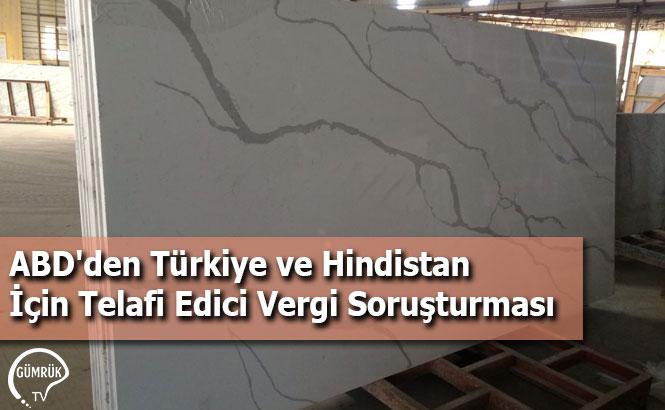 ABD'den Türkiye ve Hindistan İçin Telafi Edici Vergi Soruşturması