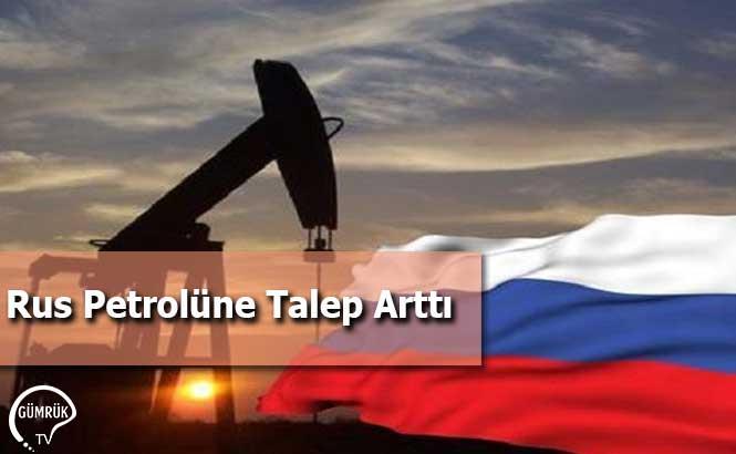 Rus Petrolüne Talep Arttı