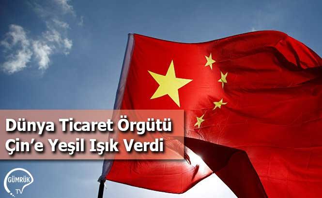 Dünya Ticaret Örgütü Çin'e Yeşil Işık Verdi
