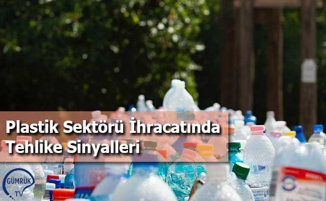 Plastik Sektörü İhracatında Tehlike Sinyalleri
