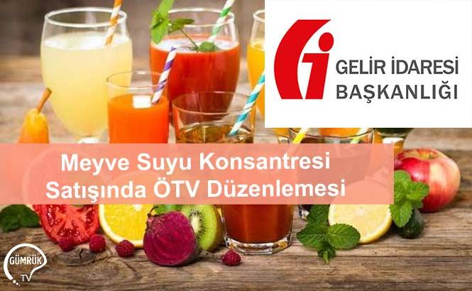 Meyve Suyu Konsantresi Satışında ÖTV Düzenlemesi