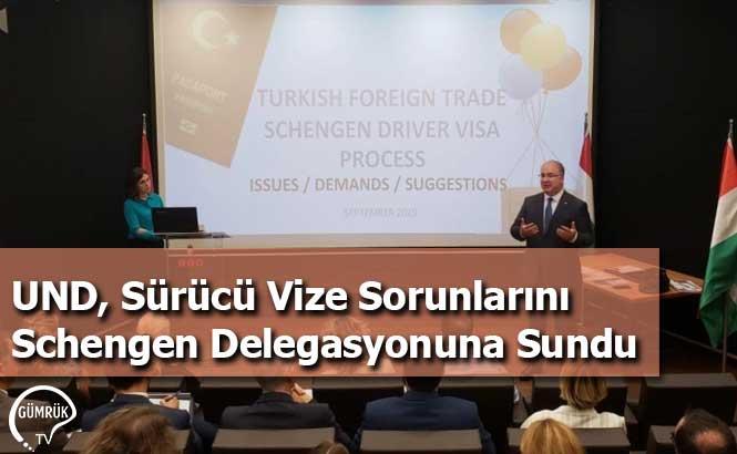 UND, Sürücü Vize Sorunlarını Schengen Delegasyonuna Sundu