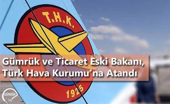 Gümrük ve Ticaret Eski Bakanı, Türk Hava Kurumu'na Atandı