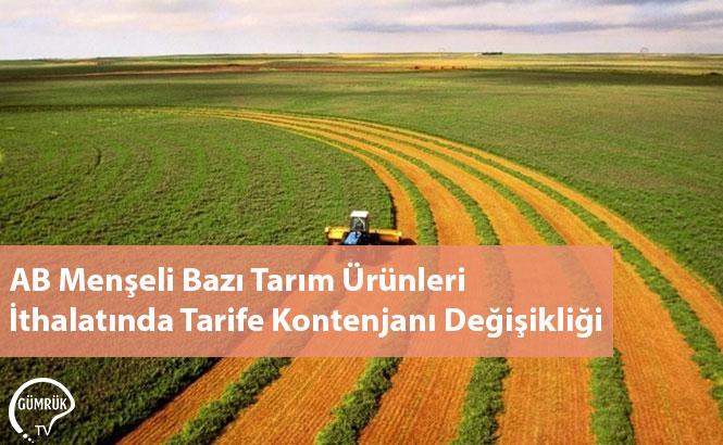 AB Menşeli Bazı Tarım Ürünleri İthalatında Tarife Kontenjanı Değişikliği
