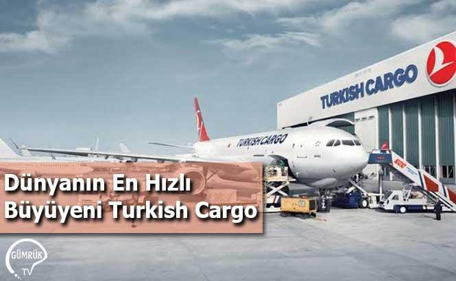 Dünyanın En Hızlı Büyüyeni Turkish Cargo