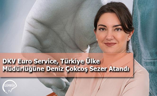 DKV Euro Service, Türkiye Ülke Müdürlüğüne Deniz Çokcoş Sezer Atandı
