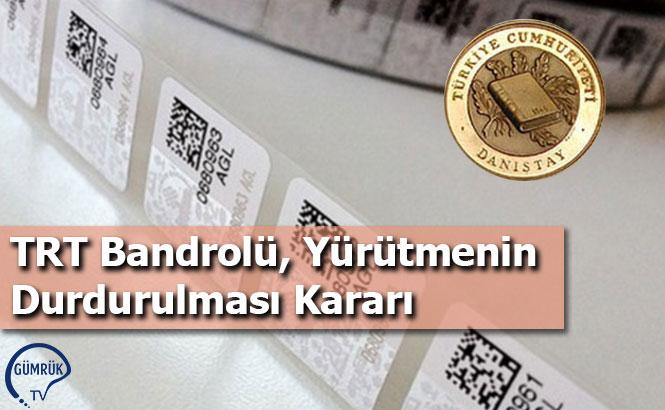 TRT Bandrolü, Yürütmenin Durdurulması Kararı