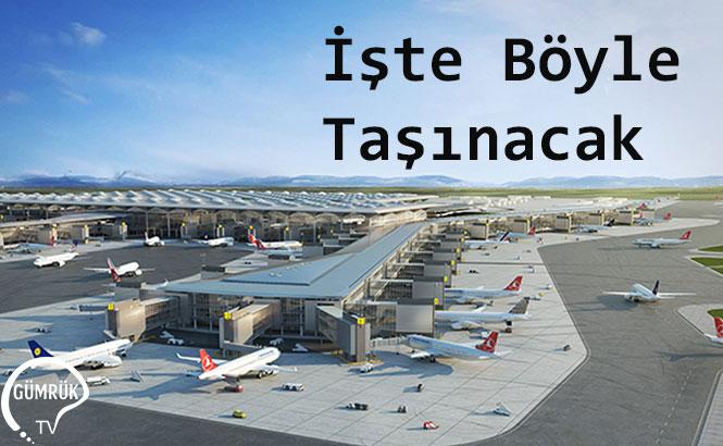 Atatürk Havalimanı, Yeni Havalimanına Böyle Taşınacak