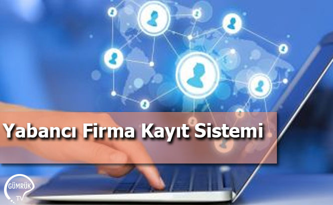 Yabancı Firma Kayıt Sistemi