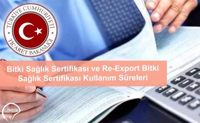 Bitki Sağlık Sertifikası ve Re-Export Bitki Sağlık Sertifikası Kullanım Süreleri