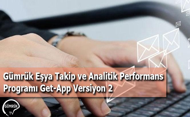 Gümrük Eşya Takip ve Analitik Performans Programı Get-App Versiyon 2