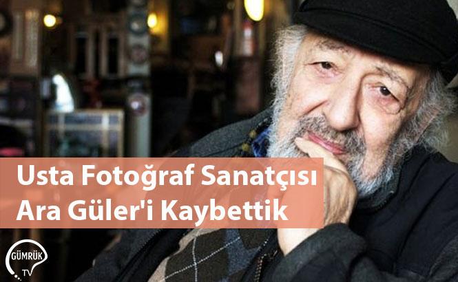 Usta Fotoğraf Sanatçısı Ara Güler'i Kaybettik